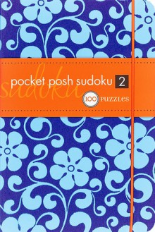 Pocket Posh Sudoku 2: 100 Puzzles - NOT A BOOK
