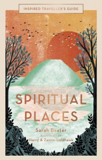 Inspired Traveller's Guide Spiritual Places - Sarah Baxter