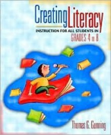 Creating Literacy Instruction for All Students in Grades 4 to 8 [With CD ROM] - Thomas G. Gunning