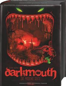 Darkmouth - Die andere Seite: Band 2 - Moritz Schaaf,Birgit Salzmann,Shane Hegarty