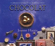 Chocolat - Joanne Harris, Gareth Armstrong, Samantha Bond