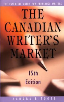 The Canadian Writer's Market, 15th edition - Sandra Tooze