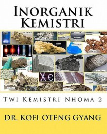 Inorganik Kemistri: Twi Kemistri Nhoma 2 - Kofi Oteng Gyang