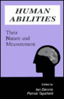 Human Abilities: Their Nature and Measurement - Zach Dennis