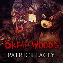 Dream Woods - Patrick Lacey,Joe Hempel