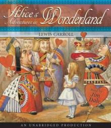 Alice's Adventures in Wonderland - Jim Dale, Lewis Carroll
