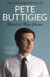 Shortest Way Home - Pete Buttigieg