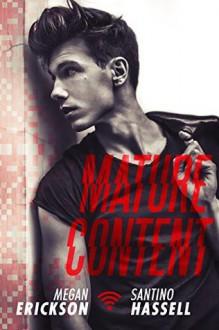 Mature Content (Cyberlove Book 4) - Megan Erickson,Santino Hassell