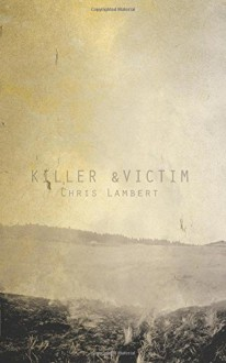 Killer &Victim - Chris Lambert