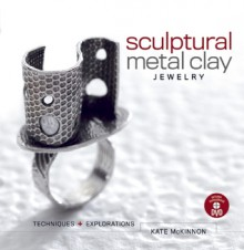 Sculptural Metal Clay Jewelry - Kate McKinnon