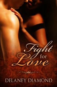 Fight for Love (Hot Latin Men Book 2) - Delaney Diamond