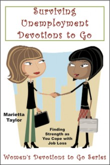 Surviving Unemployment Devotions To Go - Marietta Taylor