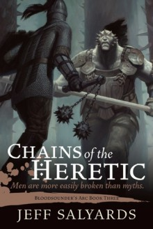 Chains of the Heretic: Bloodsounder's Arc Book Three - Jeff Salyards
