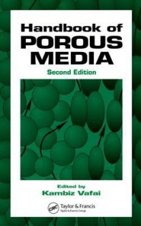 Hdbk of Porous Media - Kambiz Vafai, Vafai Vafai