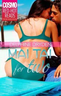 Mai Tai For Two - Delphine Dryden