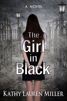 The Girl in Black - Kathy Lauren Miller