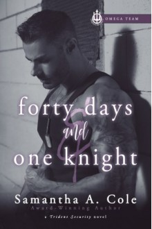 Forty Days & One Knight - Samantha Cole