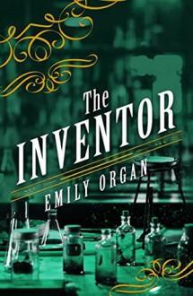 The Inventor - Emily Organ