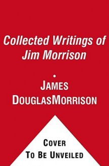 The Collected Writings - James Douglas Morrison