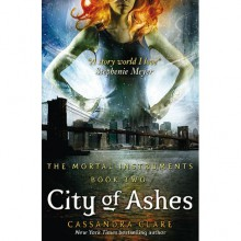 City of Ashes (The Mortal Instruments, #2) - Cassandra Clare