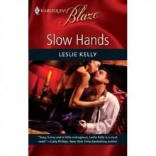 Slow Hands - Leslie Kelly