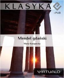 Mendel Gdański - Konopnicka Maria