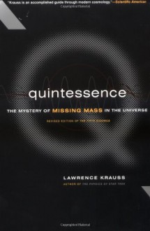 Quintessence The Search For Missing Mass In The Universe - Lawrence M. Krauss