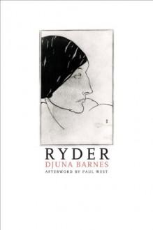 Ryder (American Literature Series) - Djuna Barnes, Paul West
