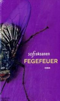 Fegefeuer - Sofi Oksanen,Angela Plöger,Thomas Thieme,Anna Thalbach