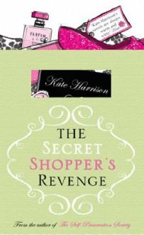 The Secret Shopper's Revenge - Kate Harrison