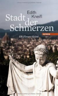 Stadt der Schmerzen - Edith Kneifl