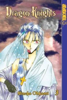 Dragon Knights, Volume 3 - Mineko Ohkami
