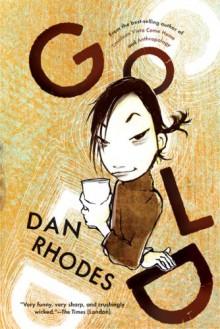 Gold - Dan Rhodes