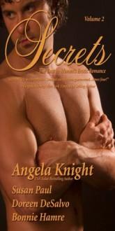 Secrets: Volume 2 - Angela Knight, Susan Paul, Doreen DeSalvo, Bonnie Hamre