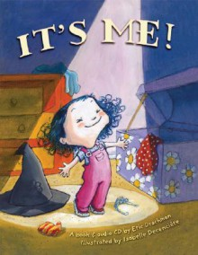 It's Me! (with Audio CD) - Eric Drachman, Isabelle Decenciere