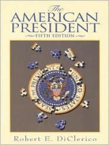 The American President - Robert E. DiClerico, DiClerico, Robert E. DiClerico, Robert E.