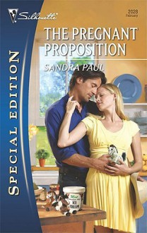 The Pregnant Proposition (Silhouette Special Edition, #2028) - Sandra Paul