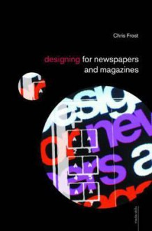 Designing for Newspapers and Magazines - N. E. Osselton, N. E. Osselton
