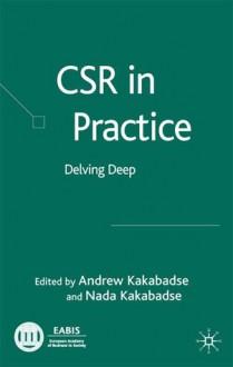 CSR in Practice: Delving Deep - Andrew P. Kakabadse