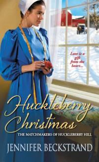 Huckleberry Christmas - Jennifer Beckstrand