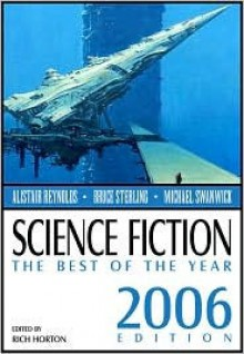 Science Fiction the Best of the Year - Rich Horton, Michael Swanwick, James Patrick Kelly, Joe Haldeman