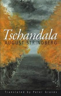 Tschandala - August Strindberg