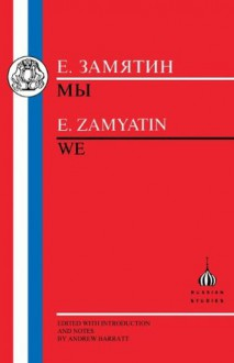 Zamyatin: We (Unstressed Text) (Russian Studies) (Russian Texts) - Zamyatin, Yevgeny Zamyatin, Andrew Barratt