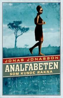 Analfabeten som kunde räkna - Jonas Jonasson