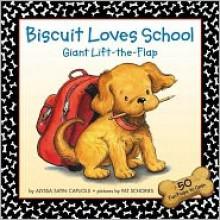 Biscuit Loves School Giant Lift-the-Flap - Alyssa Satin Capucilli, Pat Schories