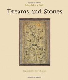 Dreams and Stones - Magdalena Tulli, Bill Johnston
