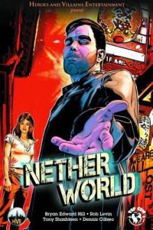 Netherworld Tp - Bryan Edward Hill, Rob Levin