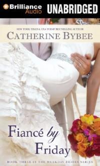 Fiancé by Friday - Catherine Bybee
