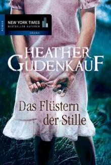 Das Flüstern der Stille - Heather Gudenkauf,Ivonne Senn