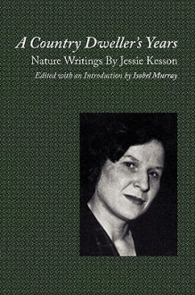 A Country Dweller's Years: Nature Writings by Jessie Kesson - Jessie Kesson, Isobel Murray